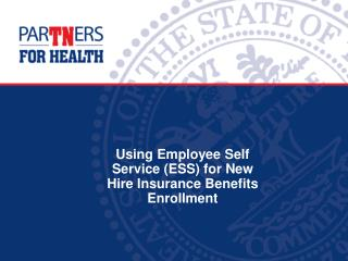 Using Employee Self Service (ESS) for New Hire Insurance Benefits Enrollment