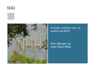 Hvordan overleve som ny student på NHH! Guro Mjanger og  Inger Marie Milde