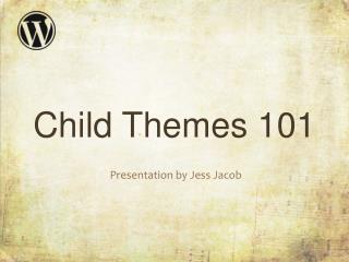 Child Themes 101