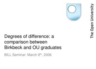 Degrees of difference: a comparison between Birkbeck and OU graduates