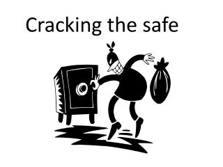 Cracking the safe