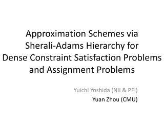 Yuichi Yoshida (NII & PFI) Yuan Zhou (CMU)