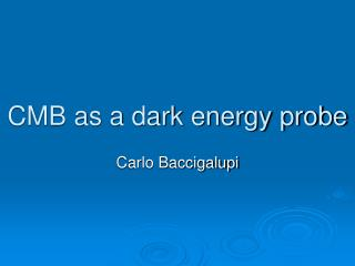 CMB as a dark energy probe