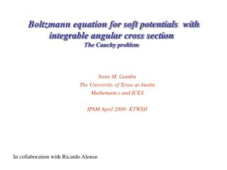Boltzmann equation for soft potentials  with integrable angular cross section The Cauchy problem
