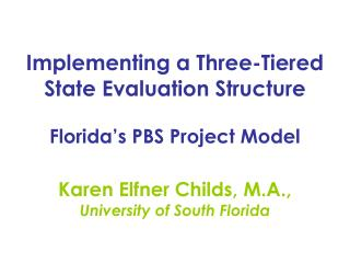 Implementing a Three-Tiered State Evaluation Structure Florida�s PBS Project Model