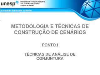METODOLOGIA E TÉCNICAS DE CONSTRUÇÃO DE CENÁRIOS
