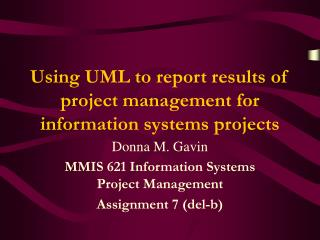 Using UML to report results of project management for information systems projects