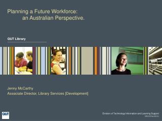 Planning a Future Workforce:            an Australian Perspective.