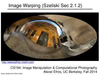 Image Warping (Szeliski Sec 2.1.2)