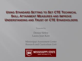 Using Standard Setting to Set CTE Technical Skill Attainment Measures and Improve Understanding and Trust of CTE Stakeho