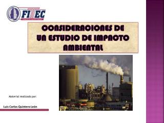 Consideraciones DE  UN ESTUDIO DE Impacto Ambiental