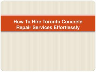 How To Hire Toronto Concrete Repair Services Effortlessly