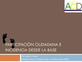 Participación ciudadana e incidencia desde la base