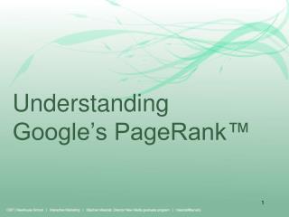 Understanding  Google's PageRank™