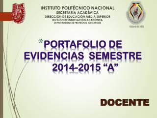 INSTITUTO POLITÉCNICO NACIONAL SECRETARÍA ACADÉMICA DIRECCIÓN DE EDUCACIÓN MEDIA SUPERIOR