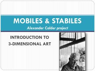 MOBILES & STABILES Alexander Calder project