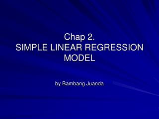 Chap 2. SIMPLE LINEAR REGRESSION MODEL