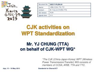 CJK activities on  WPT Standardization