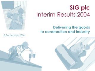 SIG plc Interim Results 2004