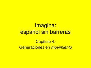 Imagina: espa�ol sin barreras