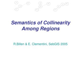 Semantics of Collinearity Among Regions