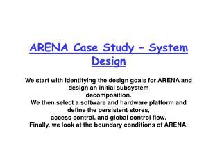ARENA Case Study � System Design