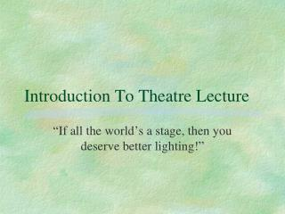 Introduction To Theatre Lecture