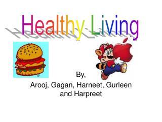 By, Arooj, Gagan, Harneet, Gurleen and Harpreet