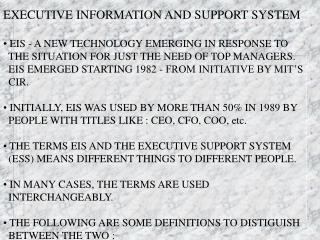 EXECUTIVE INFORMATION AND SUPPORT SYSTEM  EIS - A NEW TECHNOLOGY EMERGING IN RESPONSE TO