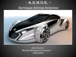 - A.R.M.O.R. – Software System Overview