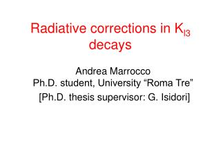 Radiative corrections in K l3  decays
