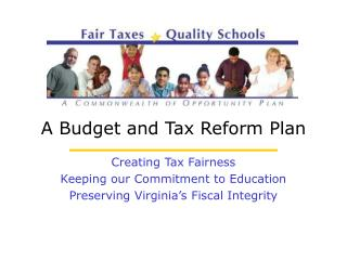 Creating Tax Fairness Keeping our Commitment to Education  Preserving Virginia's Fiscal Integrity