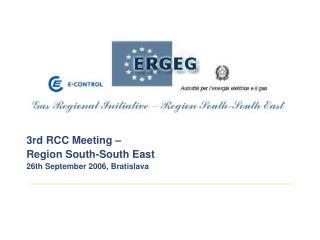 3rd RCC Meeting –  Region South-South East 26th September 2006, Bratislava