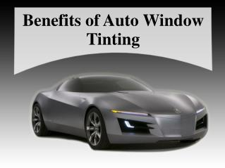 Benefits of Auto Window Tinting