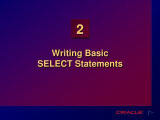 Writing Basic  SELECT Statements