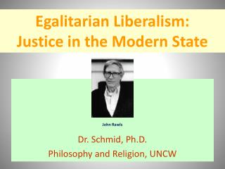 Egalitarian Liberalism:  Justice in the Modern State