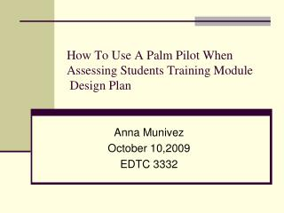 How To Use A Palm Pilot When Assessing Students Training Module  Design Plan