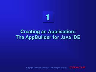 Creating an Application:  The AppBuilder for Java IDE