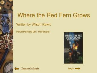 an overview of where the fern grows by wilson rawls Where the red fern grows, woodrow wilson rawls's touching tale of a boy and his loyal hounds, has been captivating audiences since its publication in 1961 even if you loved the book when you .