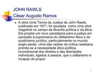 JOHN RAWLS C�sar Augusto Ramos