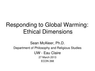 Responding to Global Warming:  Ethical Dimensions