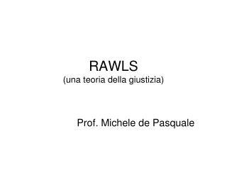 RAWLS (una teoria della giustizia)