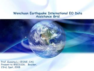 Wenchuan Earthquake International EO Data Assistance Grid