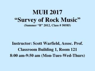"""MUH 2017 """"Survey of Rock Music"""" (Summer """"B"""" 2012, Class # 50585)"""
