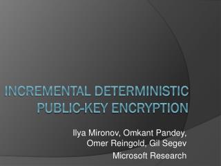 Incremental Deterministic Public-Key Encryption
