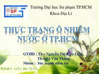 GVHD :  Th.s Nguyễn Thị  Kim  Liên Th.s Hà Văn Thắng Nhóm  :   Sức mạnh niềm  tin