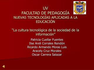 Patricia Cuellar Fuentes Ilse Areli Corrales Rendón Ricardo Armando Moras Luis