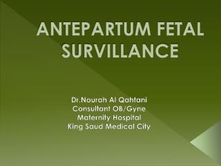 ANTEPARTUM FETAL SURVILLANCE