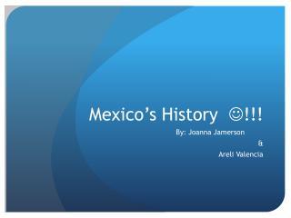 Mexico's History   !!!