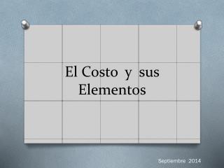 El Costo   y  sus  Elementos